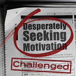 Desperately Seeking Motivation: Challenged