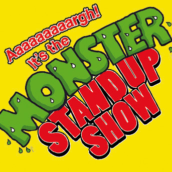 Aaaaaaaaaaargh, It's the Monster Stand-Up Show!