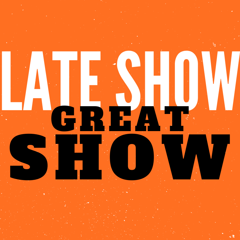 Late Show Great Show