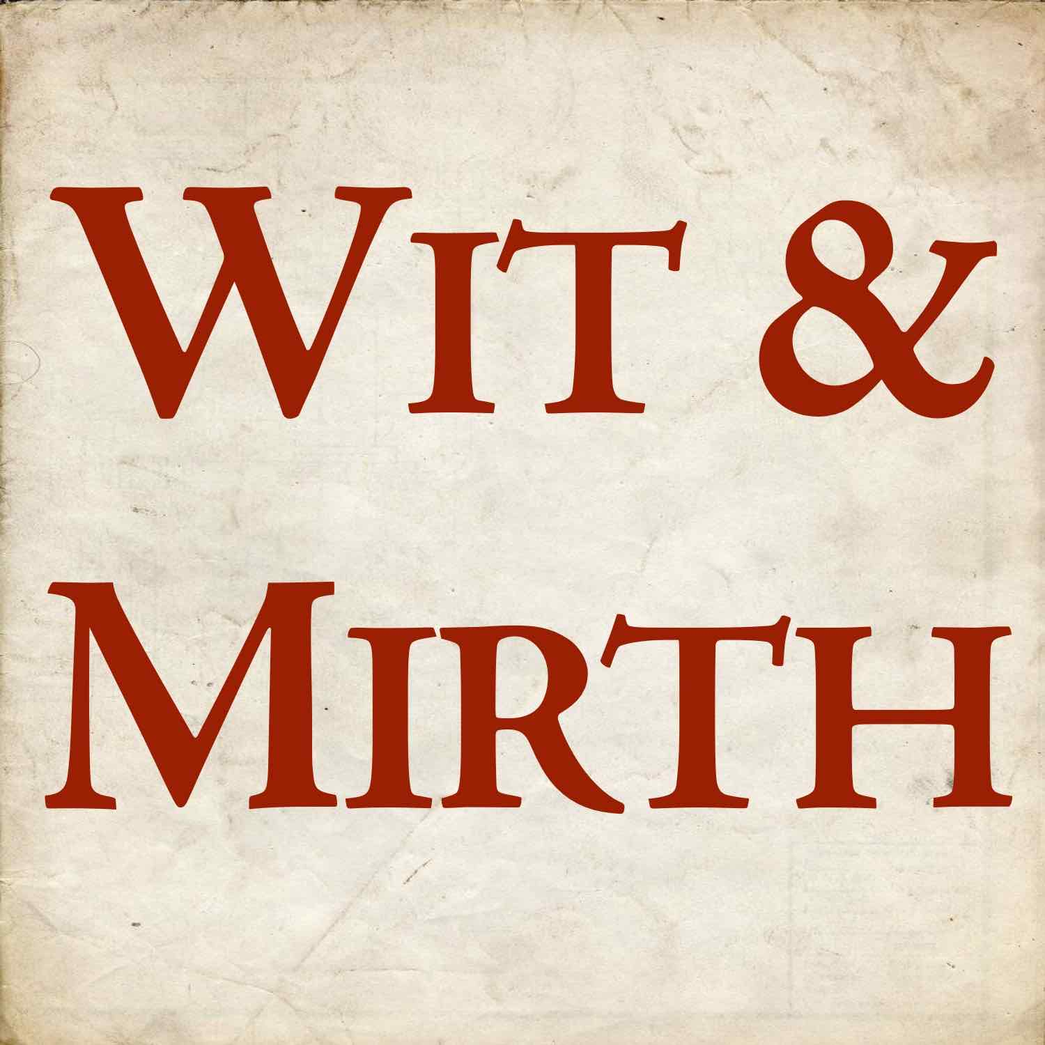 Wit & Mirth
