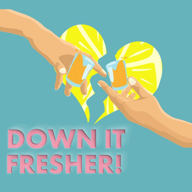 Down it Fresher!