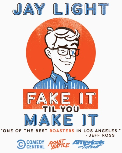 Jay Light: Fake It Til You Make It