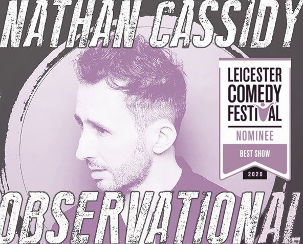 Nathan Cassidy: Observational  - THE ONLY LIVE SHOW AT THIS YEARS EDINBURGH FRINGE
