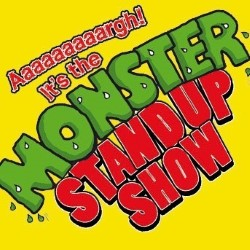 'Aaaaaargh it's the Monster Stand Up Show